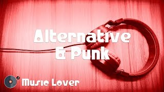 🎵 2 Hours Alternative & Punk Music [February 2019 Mix] 🎧 No Copyright Music 🎶 YouTube Audio Library
