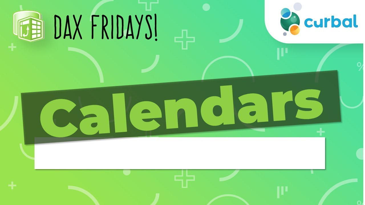 DAX Fridays! #45: Calendars: Why you need them and how to make them