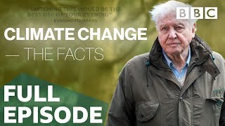 Climate Change: The Facts | FULL EPISODE - BBC