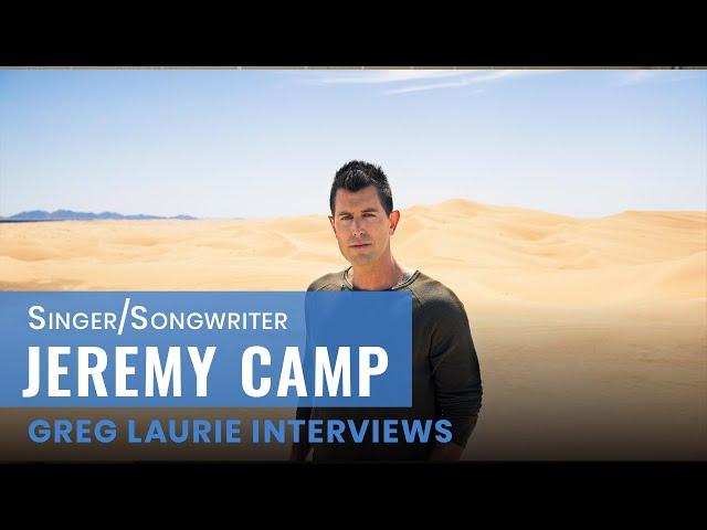 I Still Believe: Greg Laurie Interviews Jeremy Camp