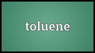 Toluene Meaning