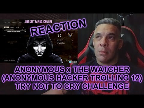 ANONYMOUS x THE WATCHER (HACKER TROLLING 12 By LT.LICKME) REACTION