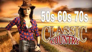 Top 100 Classic Country Songs Of All Time - Greatest Golden Country Music Of 50's 60's 70's