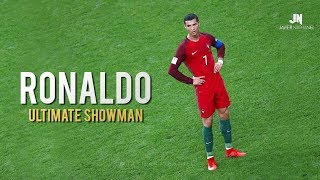 Cristiano Ronaldo - The Ultimate Showman