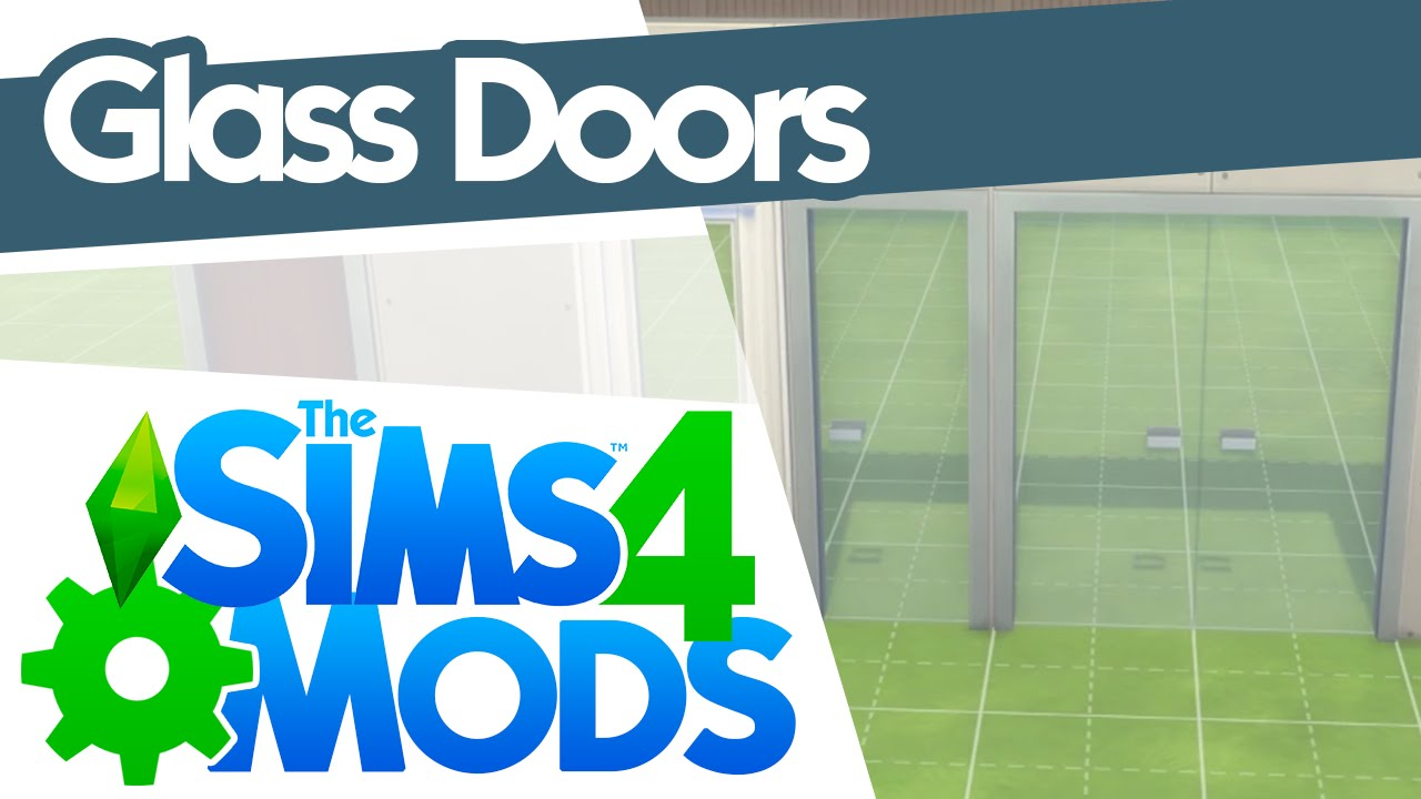 The Sims 4 Mods Glass Doors Youtube