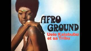 Uele Kalabubu Et Sa Tribu -- Afro-Disiac (1977)
