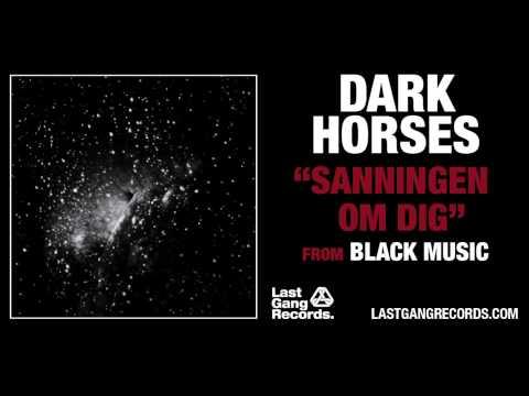 Dark Horses - Sanningen Om Dig