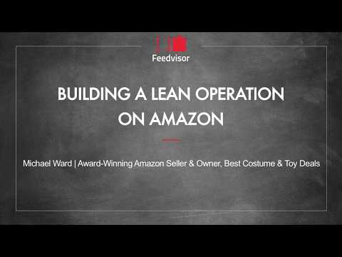 Building a Lean Operation on Amazon - Michael Ward | Feedvisor