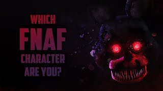 Which FNAF Character Are You?