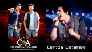 Certos Detalhes - Conrado e Aleksandro (Part. Luan Santana) thumbnail