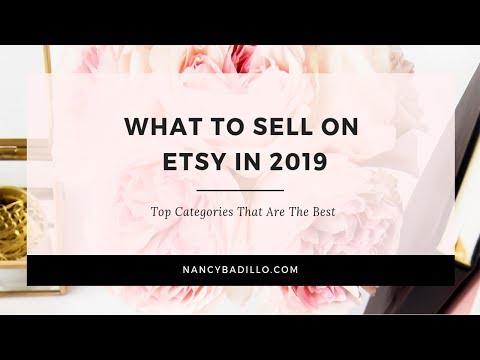 What To Sell On Etsy In 2019 | Nancy Badillo
