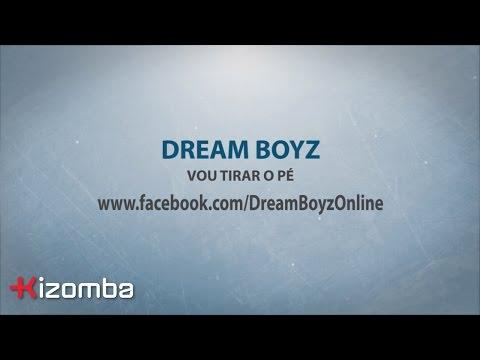 Dream Boyz - Vou Tirar o Pé [Lyric]