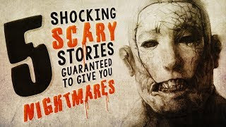 5 Seriously Scary Stories Guaranteed to Give You Nightmares ― Creepypasta Horror Compilation