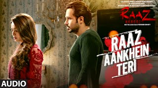 Download Video RAAZ AANKHEIN TERI (Full Audio) Raaz Reboot | Arijit Singh | Emraan Hashmi MP3 3GP MP4