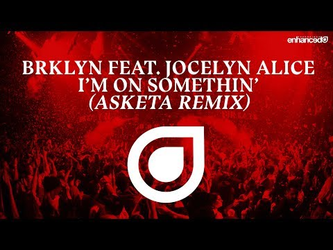 BRKLYN Feat. Jocelyn Alice - I'm On Somethin' (Asketa Remix) [OUT NOW]