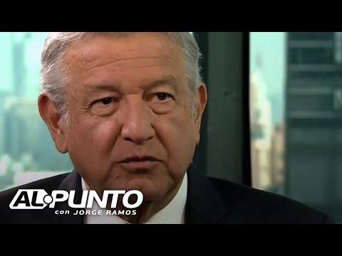 """López Obrador: Estoy enfrentando a la """"mafia del poder. Estoy en contra de la corrupción"""""""