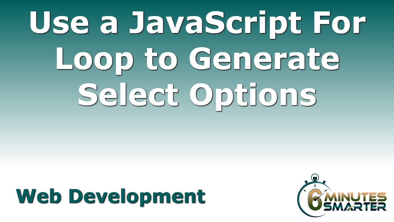 Use a JavaScript For Loop to Generate Select Options