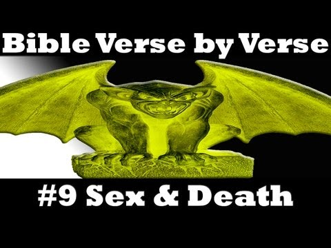 ☠ The Bible Verse By Verse 09: Sex & Death