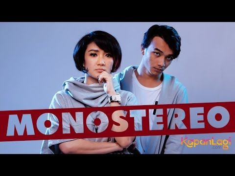 Monostereo - Exclusive Interview With KapanLagi.com