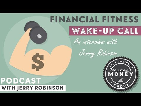 Jerry Robinson's Financial Fitness Wake-Up Call
