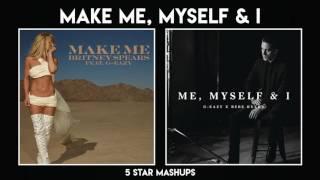 MASHUP #12: Make Me... / Me, Myself & I (Britney, G-Eazy, Bebe Rexha)