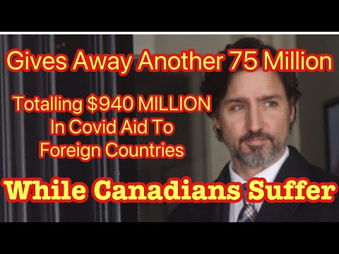 Justin Trudeau is giving away another $75 million Taxpayer dollars offshore