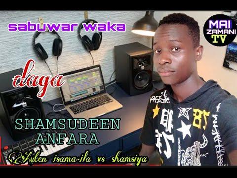 Download SABUWAR WAKAR SHAMSU DEEN (anfara) fate samaila mazoob namanngoma/Auren samaila vs shamsiya