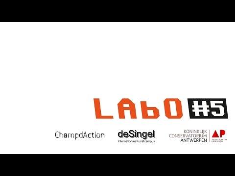 LAbO #5 @ deSingel, Antwerp - Final Day