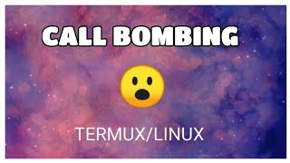 How to Call Bombing with Termux / termux / InfiniTube