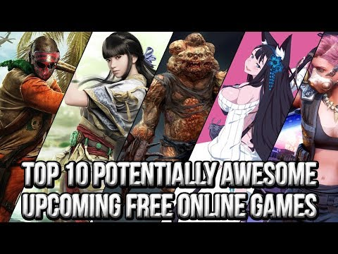 Top 10 Potentially Awesome Upcoming Free Online Games 2018