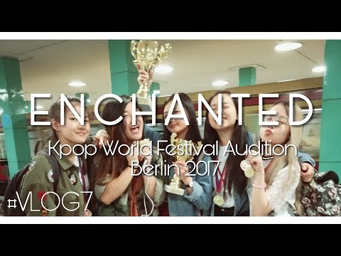 VLOG #7 ENCHANTED - 170624 @ KWF Audition in Berlin 2017