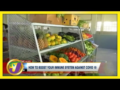 How Jamaicans Can Boost Their Immune System Against Covid-19   TVJ News