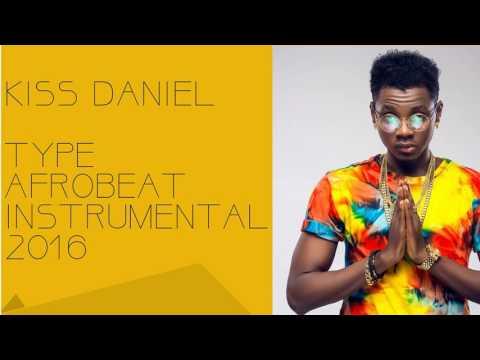 Kiss Daniel type AFROBEAT INSTRUMENTAL 2016