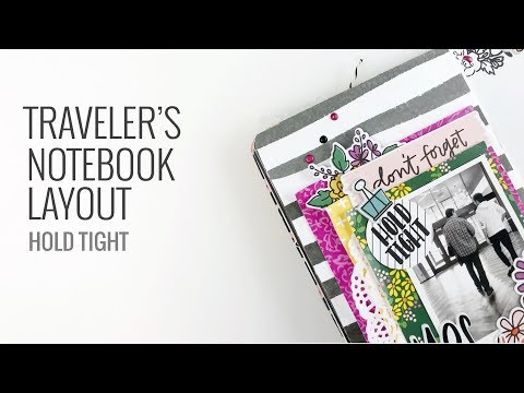 Traveler's Notebook Layout   Feed Your Craft DT Hold Tight Kit