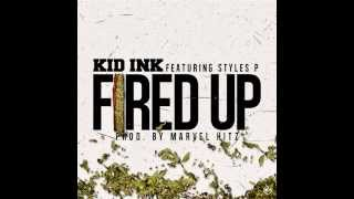 "Kid Ink - ""Fired Up"" Feat. Styles P (Prod.By Marvel Hitz) +MP3 Download!"