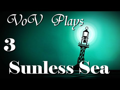 Return To Sender - VoV Plays Sunless Sea - Part 3