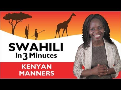Learn Swahili - Swahili in Three Minutes - Kenyan Manners