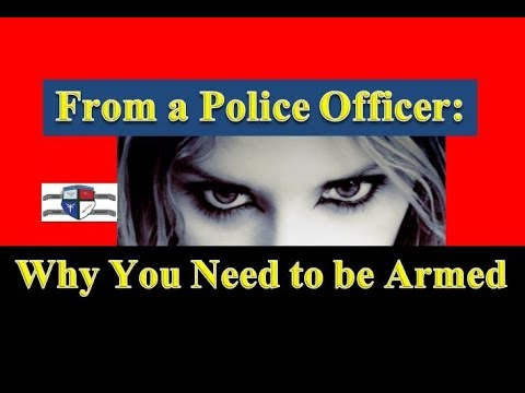 From a Police Officer: Why You Want to Be Armed - Prepper Security