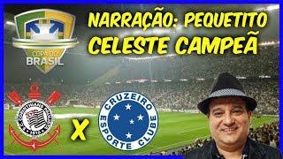 Corinthians 1 x 2 Cruzeiro - PEQUETITO EMOCIONANTE - CELESTE CAMPEÃ - Copa do Brasil - 17/10/2018