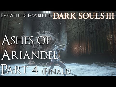 Dark Souls 3 Walkthrough - Everything Possible in... Ashes of Ariandel (Part 4 ) [Finale]