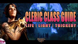 Baldur's Gate 3 | Life, Light, & Trickery Domain Cleric Guide | New Player Class Guide Early Access