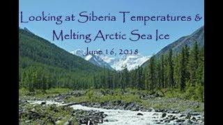 Looking at Siberia Temperatures & Melting Arctic Sea Ice (June 16, 2018)
