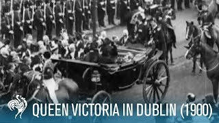 Queen Victoria In Dublin (rare Archive Footage From 1900)