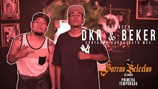 Barras Selectas   El Cypher   Dkr & Beker VM [Modalidad: Escrito]