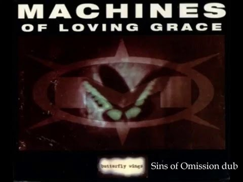 Machines of Loving Grace: Butterfly Wings (Sins of Omission dub)