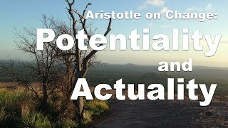Aristotle on Change: Potentiality and Actuality