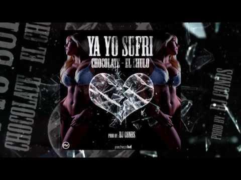 CHOCOLATE  MC  ×  EL CHULO - YA YO SUFRI