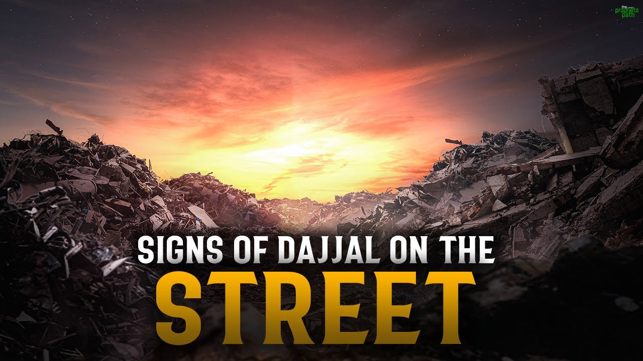 SIGNS OF DAJJAL ON THE STREETS