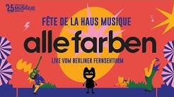 Alle Farben - Fête de la Musique - Live from Fernsehturm Berlin