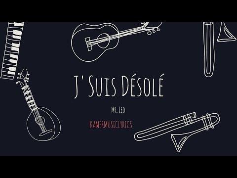 Mr. Leo - J'Suis Désolé (Lyrics/Paroles)